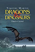 Dragons & Dinosaurs: Pater's Crystal
