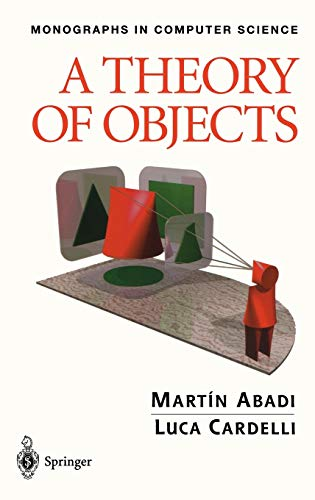 A Theory of Objects (Monographs in Computer Science)
