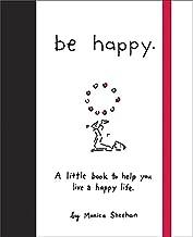 سيكون سعيد: كتاب ً ا قليلا ً سعيد لمساعدتك على Live A LIFE
