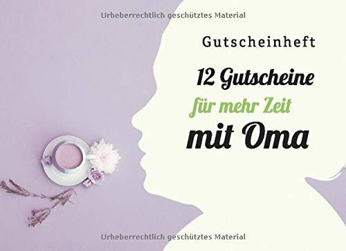 Gutscheinheft - 12 Gutscheine für mehr Zeit mit Oma: Gutscheinbuch zum selbst Ausfüllen mit farbenfrohen blanko Gutscheinen - Monat für Monat ein ... und Zeit mit deiner Oma verbringen
