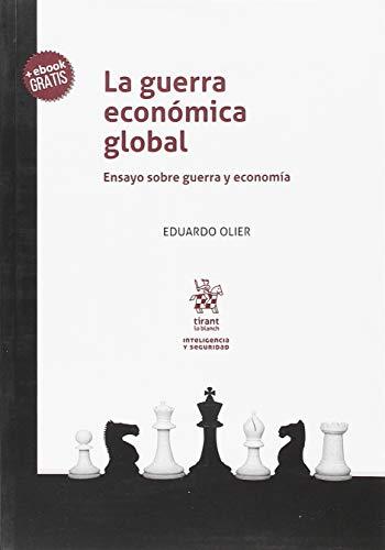 La guerra económica global (Inteligencia y Seguridad)