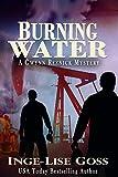 Burning Water: A Gwynn Reznick Mystery (Gwynn Reznick Mystery Thriller Series Book 3)