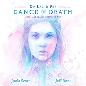 Dance of Death: Du Lac & Fey (Original Game Soundtrack)