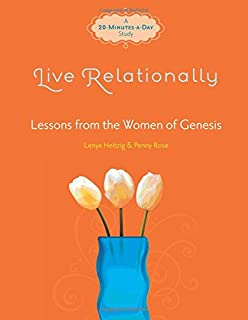 Live Relationally: Lessons from the Women of Genesis (Fresh Life Series)