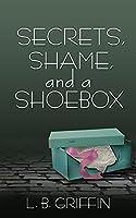 Secrets, Shame, and a Shoebox