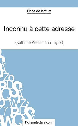 Inconnu à cette adresse de Kathrine Kressmann Taylor (Fiche de lecture): Analyse complète de l'oeuvre