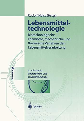 Lebensmitteltechnologie: Biotechnologische, Chemische, Mechanische und Thermische Verfahren der Lebensmittelverarbeitung (German Edition)