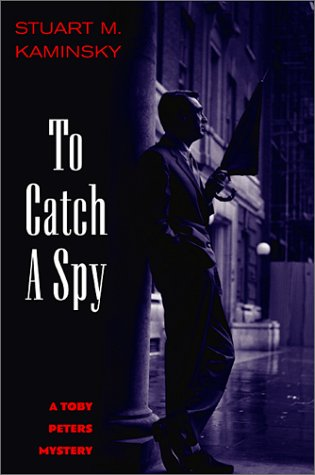 To Catch a Spy: A Toby Peters Mystery (Otto Penzler Books)