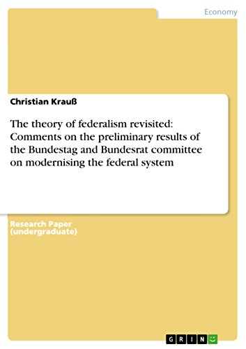 The theory of federalism revisited: Comments on the preliminary results of the Bundestag and Bundesrat committee on modernising the federal system (English Edition)
