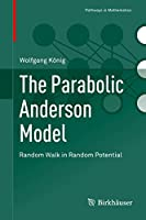 The Parabolic Anderson Model: Random Walk in Random Potential (Pathways in Mathematics)