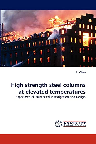 High strength steel columns at elevated temperatures: Experimental, Numerical Investigation and Design
