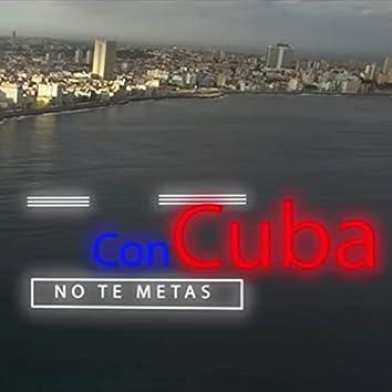 Con Cuba No Te Metas