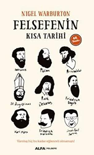 Felsefenin Kisa Tarihi: Varoluş Hiç Bu Kadar Eğlenceli Olmamıştı!