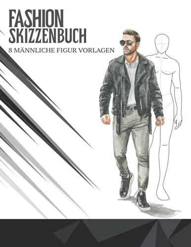 Fashion Skizzenbuch 8 Männliche Figur Vorlagen: 500 große Männliche Figuren Vorlagen für einfaches Skizzieren Ihrer Modedesigns mit professionellen ... Vorderseite, Nahaufnahme, Seite & Rückseite