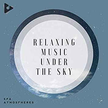 Relaxing Music Under The Sky
