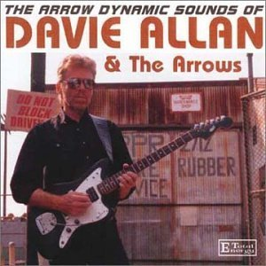 Arrow Dynamic Sounds of by Davie Allan & Arrows