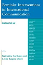 Feminist Interventions in International Communication: Minding the Gap (Critical Media Studies: Institutions, Politics, and Culture) (English Edition)