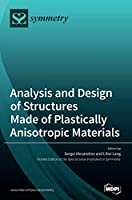 Analysis and Design of Structures Made of Plastically Anisotropic Materials