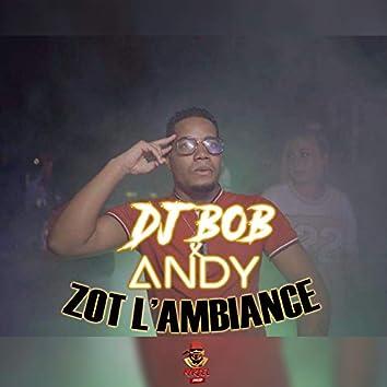 Zot L'Ambiance (Edit)