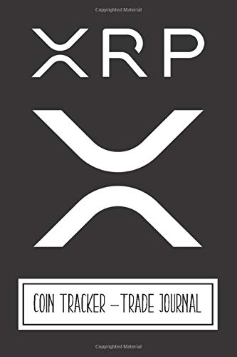 XRP | Coin Tracker-Trade Journal: Notebook for XRP and Crypto Enthusiasts or Beginners to Track Cryptocurrency Coins, Purchases/Sales. Manage and ... One Crypto Trading Journal for the XRP lover.