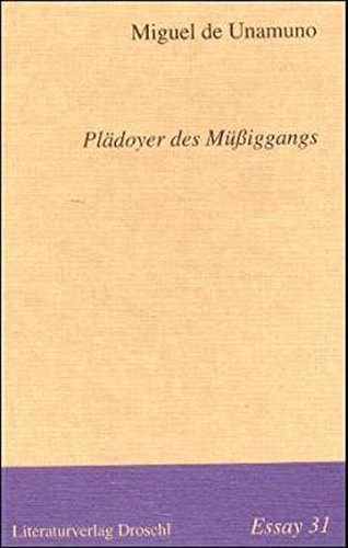 Plädoyer des Müßiggangs - ESSAY 31 (Essays)