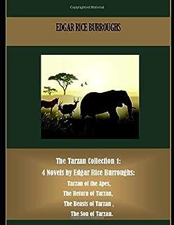 The Tarzan Collection 1: 4 Novels by Edgar Rice Burroughs:  Tarzan of the Apes,  The Return of Tarzan,  The Beasts of Tarzan ,  The Son of Tarzan. (Best Sellers: Classic Books)