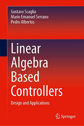 Linear Algebra Based Controllers: Design and Applications