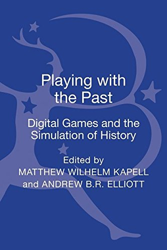 Playing with the Past: Digital Games and the Simulation of History