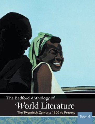 The Bedford Anthology of World Literature Book 6: The Twentieth Century, 1900-The Present
