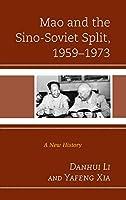 Mao and the Sino-Soviet Split, 1959-1973: A New History (Harvard Cold War Studies Book)
