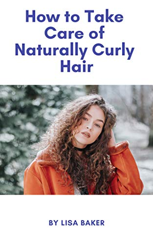 How To Take Care Of Naturally Curly Hair Ebook Baker Lisa Amazon In Kindle Store
