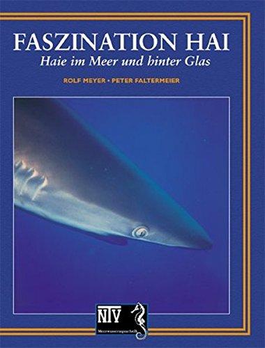 Faszination Hai: Haie im Meer und hinter Glas (NTV Meerwasseraquaristik)