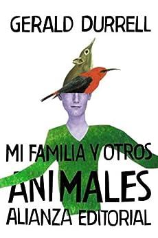 Mi familia y otros animales (El libro de bolsillo - Bibliotecas de autor - Biblioteca Durrell nº 3011) PDF EPUB Gratis descargar completo