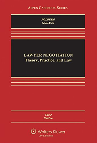 Compare Textbook Prices for Lawyer Negotiation: Theory, Practice, and Law Aspen Casebook 3 Edition ISBN 9781454852063 by Jay Folberg