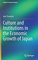Culture and Institutions in the Economic Growth of Japan: Towards Diversified Models of Historical Paths (Studies in Economic History)