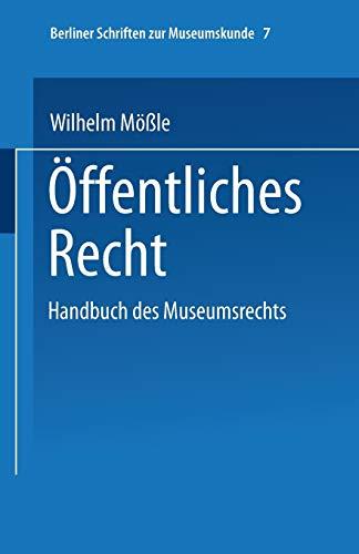 Handbuch des Museumsrechts 7: Öffentliches Recht (Berliner Schriften Zur Museumskunde) (German Edition) (Berliner Schriften zur Museumskunde (7), Band 7)