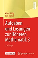 Aufgaben und Loesungen zur Hoeheren Mathematik 3