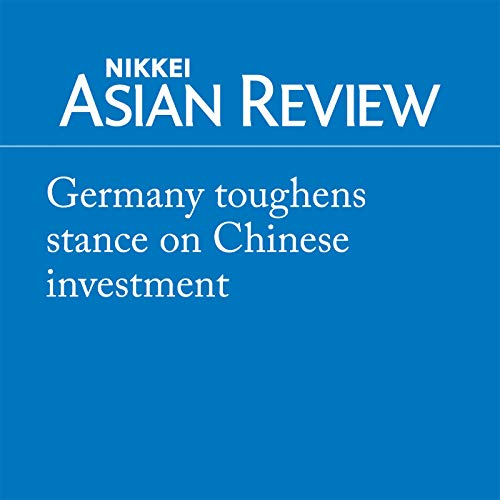 『Germany toughens stance on Chinese investment』のカバーアート