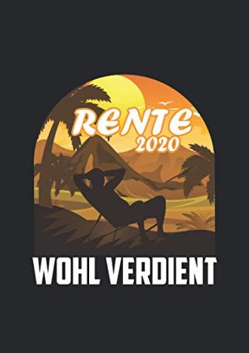 Notizbuch A5 liniert mit Softcover Design: Rente 2020 wohl verdient Rentner Pension Ruhestand Geschenk: 120 linierte DIN A5 Seiten