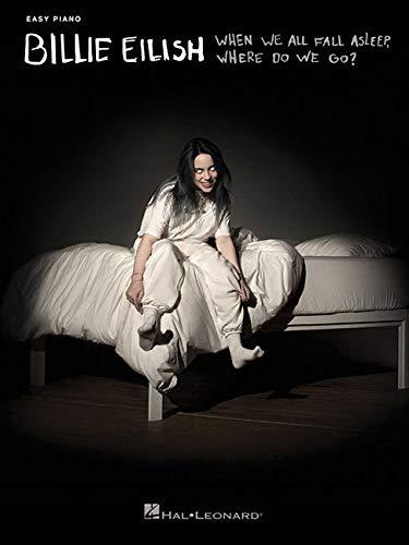 Billie Eilish - When We All Fall Asleep, Where Do We Go?: Easy Piano Songbook (Easy Piano Folios)