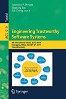 Engineering Trustworthy Software Systems: 5th International School, SETSS 2019, Chongqing, China, April 21–27, 2019, Tutorial Lectures (Lecture Notes in Computer Science (12154))