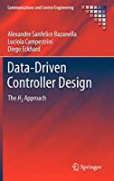 Data-Driven Controller Design: The H2 Approach (Communications and Control Engineering)