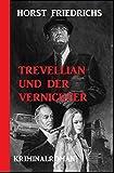 Trevellian und der Vernichter: Kriminalroman