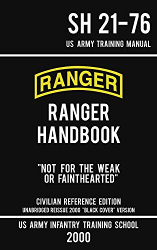 "Compare Textbook Prices for US Army Ranger Handbook SH 21-76 - ""Black Cover"" Version 2000 Civilian Reference Edition: Manual Of Army Ranger Training, Wilderness Operations, ... and Survival Military Outdoors Skills Civilian Reference ed. Edition ISBN 9781643890371 by Us Army Infantry Training School"