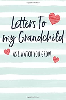 Letters to my Grandchild  Journal to Write In Lined Notebook Grandparents Gift to Grandchildren Blank Book 6  x 9  128 pages