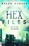 Hex Files - Wilde Hexen von Helen Harper