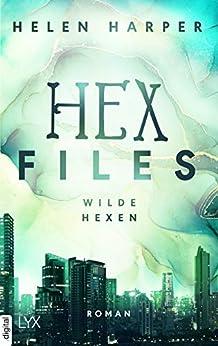 Hex Files - Wilde Hexen von [Helen Harper]