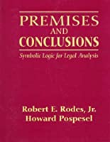 Premises and Conclusions: Symbolic Logic for Legal Analysis