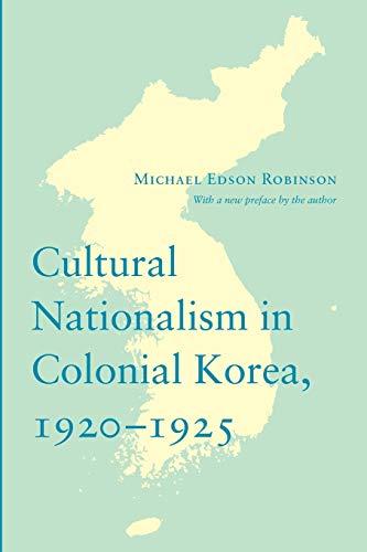 Cultural Nationalism in Colonial Korea, 1920-1925 (Korean Studies of the Henry M. Jackson School of International Studies)