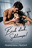 Bück dich, Schlampe! Wunsch ist Wunsch!: Geile Sexgeschichten ab 18 - Heißer Sex Sammelband auf deutsch für Männer und Frauen